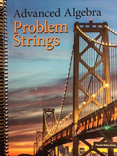 Advanced Algebra Problem Strings (Coil Bound)