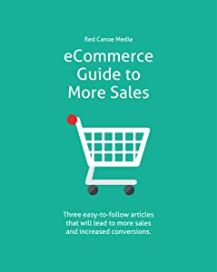 eCommerce Guide to More Sales: Three easy-to-follow articles that will lead to more sales and increased conversions.