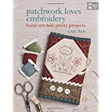 Patchwork Loves Embroidery: Hand Stitches,...