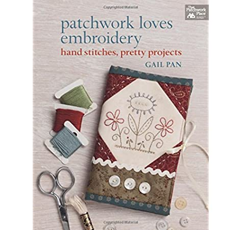 Patchwork Loves Embroidery Hand Stitches Pretty Projects Pan Gail 9781604683738 Amazon Com Books,Neutral Baby Shower Nail Designs