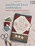 Patchwork Loves Embroidery: Hand Stitches, Pretty