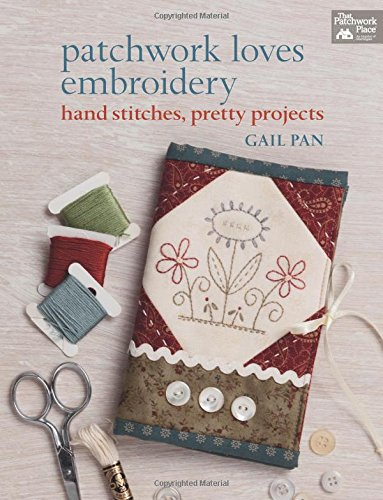 Patchwork Loves Embroidery: Hand Stitches, Pretty - Design Embroidery Block