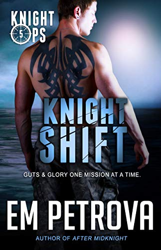 Knight Shift (Knight Ops Book 5) by [Petrova, Em]