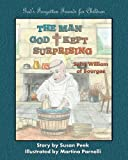 The Man God Kept Surprising: Saint William of Bourges (God's Forgotten Friends for Children) (Volume 2)