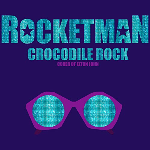 Crocodile Rock - Crocodile Rock (From