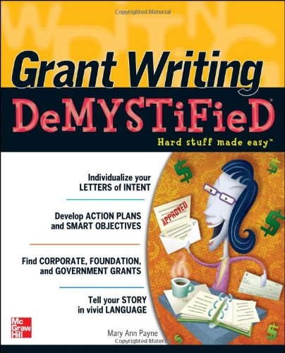 [PDF] Grant Writing DeMYSTiFied Free Download | Publisher : McGraw-Hill | Category : Computers & Internet | ISBN 10 : 0071738630 | ISBN 13 : 9780071738637
