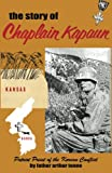 The Story of Chaplain Kapaun, Patriot Priest of the Korean Conflict: The Story of Chaplain Kapaun