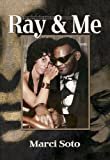 Ray and Me, Marci Soto, 0979948274