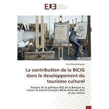 La contribution de la BICIG dans le developpement du tourisme culturel: Analyse de la politique RSE de la Banque au travers le Grand Concours BICIG Amie des Arts et des Lettres