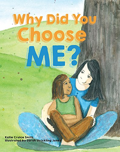 Why Did You Choose Me? by [Smith, Katie Cruice]