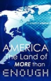 America the Land of More Than Enough, Elizabeth Ashun, 1615790500