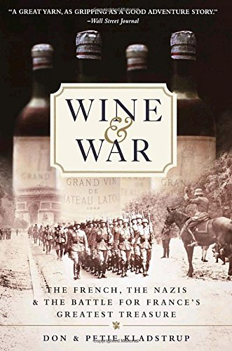 Wine and War: The French, the Nazis, and the Battle for France's Greatest Treasure - Vintage French Wine
