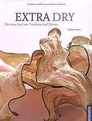 Extra dry-Die neue Lust am Trocknen und Dörren