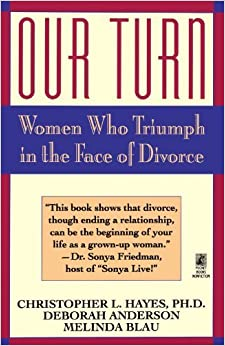 Book Our Turn: Women Who Triumph in the Face of Divorce by Christopher Hayes (1994-03-01)
