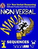 11+ Non Verbal Reasoning: The Non-verbal Ninja Training Course: Sequences