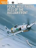 Focke-Wulf Fw 190 Aces of the Russian Front (Osprey Aircraft of the Aces, No 6)