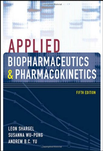 Applied Biopharmaceutics & Pharmacokinetics, Fifth Edition (Shargel, Applied Biopharmaceuticals & Pharmacokinetics)