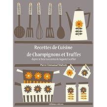 Recettes de Cuisine de Champignons et Truffes (Les recettes d'Auguste Escoffier t. 23) (French Edition)