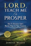 img - for Lord, Teach Me to Prosper: How To Discover God's Master Plan For Your Finances book / textbook / text book