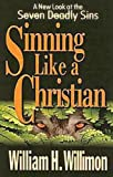 Sinning Like a Christian, William H. Willimon, 0687492807