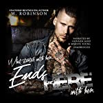 Ends Here: The Road to Nowhere, Book 2 | M. Robinson