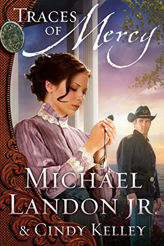 Traces of Mercy: A Novel (Mercy Medallion Trilogy Book 1) by [Landon Jr., Michael, Kelley, Cindy]