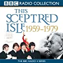 This Sceptred Isle: The Twentieth Century 1959-1979 Audiobook by Christopher Lee Narrated by Anna Massey, Robert Powell