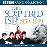 This Sceptred Isle: The Twentieth Century, Volume 4, 1959-1979 | Christopher Lee