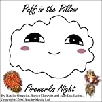 Puff in the Pillow: Fireworks Night | Natalie Gurevitz,Steven Gurevitz,Jean Luc Lafitte