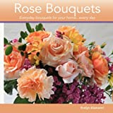 Amazon / CreateSpace Independent Publishing Platform: Rose Bouquets Everyday bouquets for your home .every day (Evelyn Alemanni)