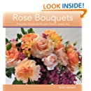 Rose Bouquets: Everyday bouquets for your home...every day