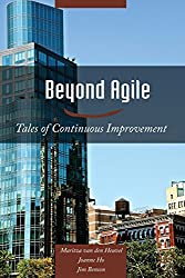Beyond Agile: Tales of Continuous Improvement