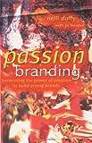 Passion Branding, Neill Duffy and Jo Hooper, 0470850523