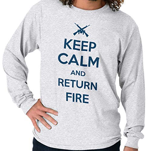 - Brisco Brands Keep Calm Return Fire Arms 2nd Amendment Long Sleeve T Shirt Ash Grey