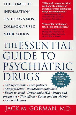 The Essential Guide to Psychiatric Drugs, Revised Fourth edition by Gorman, Jack M. published by St. Martin's Griffin - Gorman Jack