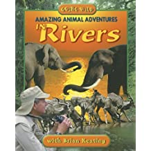 Amazing Animal Adventures in Rivers (Going Wild (Paperback)) by Brian Keating (2006-10-21)