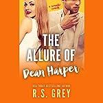 The Allure of Dean Harper   R. S. Grey