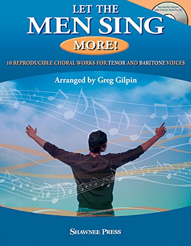Download Let the Men Sing MORE!: 10 Reproducible Chorals for Tenor and Baritone Voices ebook