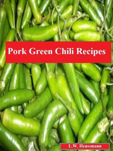 Pork Green Chili Recipes - Green Chili Recipe