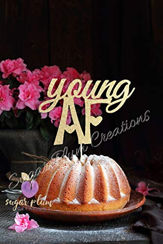 Sugar Plum Creations Young Af Cake Topper