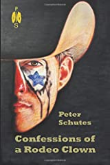 Confessions of a Rodeo Clown Paperback