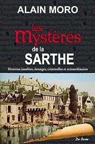 Les mystères de la Sarthe par Alain Moro
