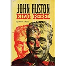 John Huston: King Rebel
