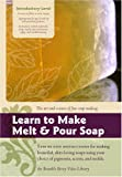 Soapmaking series: Learn To Make Melt and Pour Soap