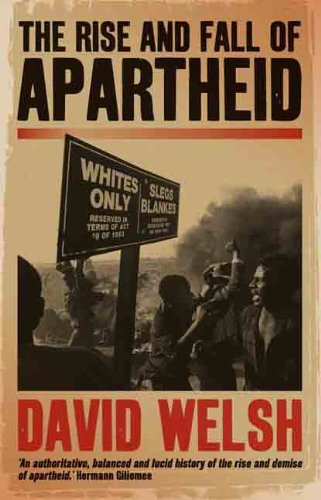 The Rise and Fall of Apartheid (Reconsiderations in Southern African History)