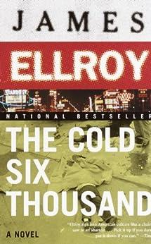 The Cold Six Thousand: Underworld USA 2 (Underworld USA series) by [Ellroy, James]