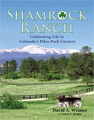 Shamrock Ranch: Celebrating Life in Colorado's Pikes Peak Country