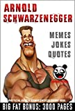 ARNOLD: Funny Jokes & Memes (Arnold Schwarzenegger parody book) + BIG FAT BONUS INSIDE