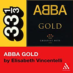Abba's Abba Gold (33 1/3 Series)