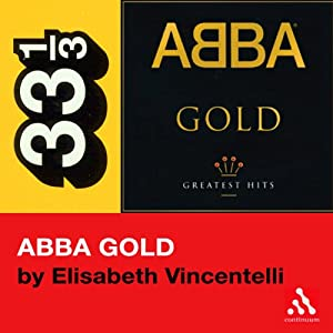 Abba's Abba Gold (33 1/3 Series) Audiobook
